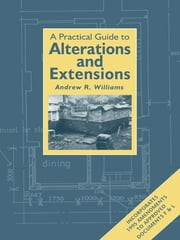 Practical Guide to Alterations and Extensions ebook by Andrew R. Williams