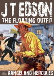 The Floating Outfit 14: Rangeland Hercules ebook by J.T. Edson