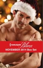 Harlequin Blaze November 2014 Box Set ebook by Tawny Weber,Leslie Kelly,Kate Hoffmann,Katherine Garbera