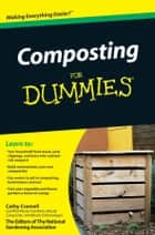 Composting For Dummies ebook by Cathy Cromell,The National Gardening Association