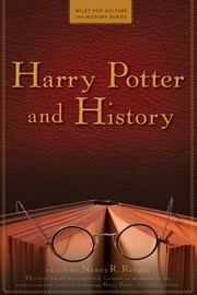 Harry Potter and History ebook by Nancy Reagin