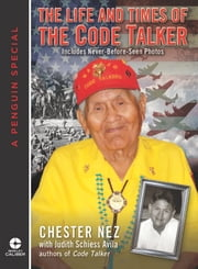 The Life and Times of the Code Talker ebook by Chester Nez,Judith Schiess Avila