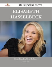 Elisabeth Hasselbeck 58 Success Facts - Everything you need to know about Elisabeth Hasselbeck ebook by Tammy Talley