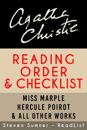 Agatha Christie Reading Order and Checklist: Hercule Poirot series, Miss Marple, Tommy and Tuppence, All Others ebook by Steven Sumner