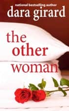 The Other Woman ebook by Dara Girard