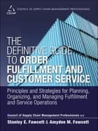 The Definitive Guide to Order Fulfillment and Customer Service ebook by CSCMP,Stanley E. Fawcett,Amydee M. Fawcett