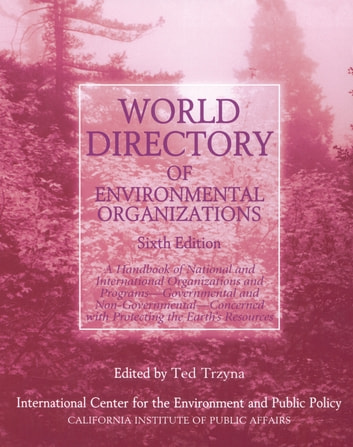 World Directory of Environmental Organizations ebook by Thaddeus C. Trzyna,Julie Didion