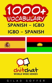 1000+ Vocabulary Spanish - Igbo ebook by Gilad Soffer