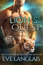 Lion's Quest - Shapeshifter Romantic Comedy ebook by Eve Langlais