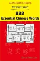 Mandarin Chinese The Right Way! 888 Essential Chinese Words ebook by Kevin Peter Lee