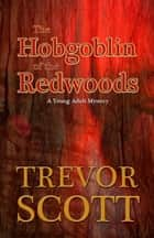 The Hobgoblin of Redwoods ebook by Trevor Scott