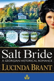 Salt Bride - A Georgian Historical Romance ebook by Lucinda Brant