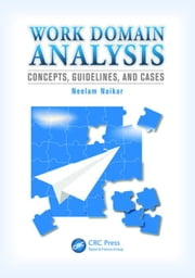 Work Domain Analysis: Concepts, Guidelines, and Cases ebook by Naikar, Neelam