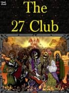 The 27 Club ebook by Susan Lloyd