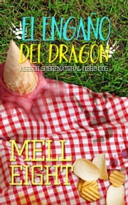 El engaño del dragón ebook by Mell Eight