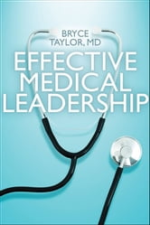 Effective Medical Leadership ebook by Bryce Taylor