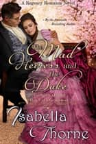 The Mad Heiress and the Duke ebook by