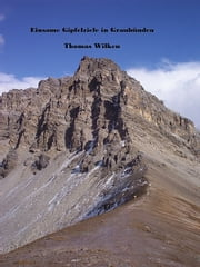 Einsame Gipfelziele in Graubünden ebook by Thomas Wilken