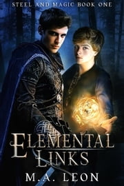 Elemental Links eBook by M. A. Leon