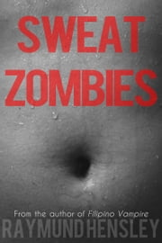 Sweat Zombies ebook by Raymund Hensley