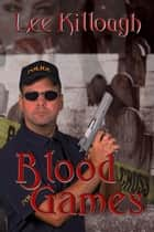 Blood Games ebook by Lee Killough