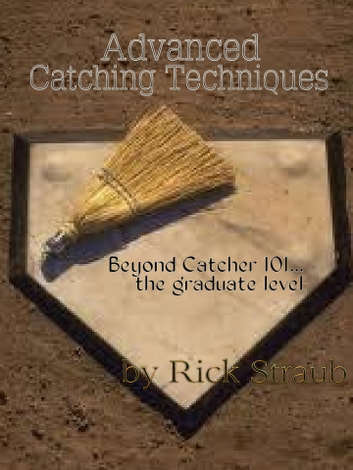 Advanced Catching Techniques ebook by Rick Straub