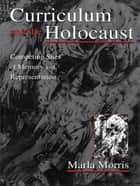 Curriculum and the Holocaust ebook by Marla Morris
