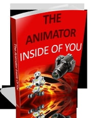 The Animator inside of You:How to Make Stop Motion and Clay Animation Basic Tricks and Tips ebook by Chris Capps