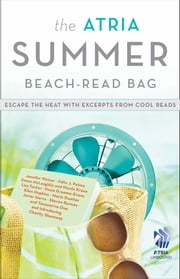The Atria Summer 2012 Beach-Read Bag - Escape the Heat with Excerpts from Cool Reads ebook by Jennifer Weiner,Lisa Tucker,Félix J. Palma