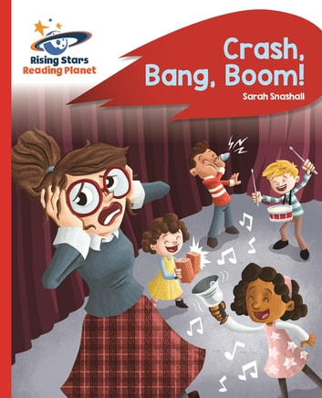 Reading Planet - Crash, Bang, Boom! - Red B: Rocket Phonics ebook by Sarah Snashall
