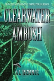 Clearwater Ambush ebook by Al Rennie