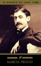 Marcel Proust: In Search of Lost Time [volumes 1 to 7] (Golden Deer Classics) ebook by Marcel Proust, Golden Deer Classics