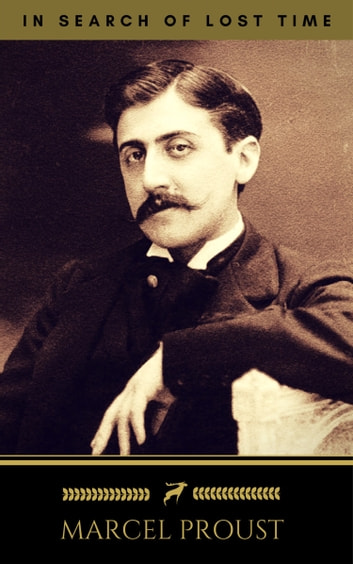 Marcel Proust: In Search of Lost Time [volumes 1 to 7] (Golden Deer Classics) 電子書 by Marcel Proust,Golden Deer Classics