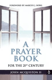A Prayer Book for the 21st Century ebook by John McQuiston II