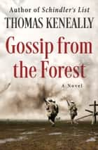 Gossip from the Forest ebook by Thomas Keneally