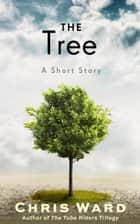 The Tree ebook by Chris Ward