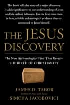 The Jesus Discovery ebook by James D. Tabor,Simcha Jacobovici