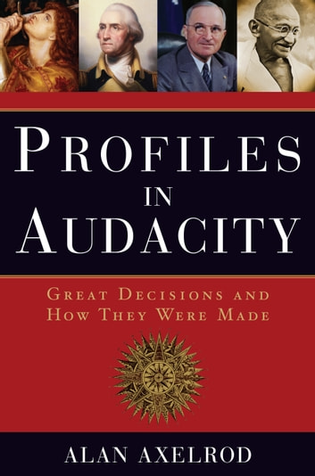 Profiles in Audacity - Great Decisions and How They Were Made ebook by Alan Axelrod