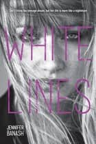White Lines ebook by Jennifer Banash