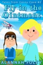 Fly in the Ointment ebook by Alannah Foley