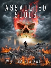 Assaulted Souls ebook by William Blackwell