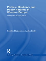 Parties, Elections, and Policy Reforms in Western Europe - Voting for Social Pacts ebook by Kerstin Hamann,John Kelly