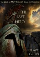 The Last Hero eBook by Hilary Green