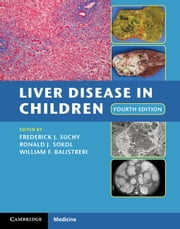 Liver Disease in Children ebook by Frederick J. Suchy, Ronald J. Sokol, William F. Balistreri