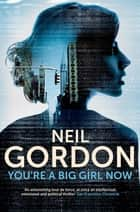 You're a Big Girl Now ebook by Neil Gordon