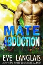 Mate Abduction ebook by Eve Langlais