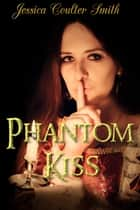 Phantom Kiss ebook by Jessie Colter