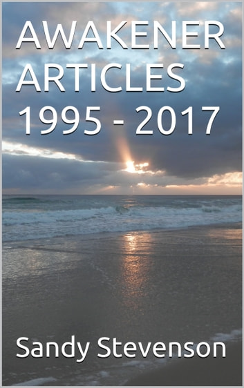 Awakener Articles 1995: 2017 ebook by Sandy Stevenson