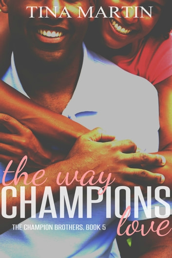 The Way Champions Love ebook by Tina Martin