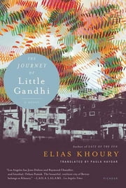 The Journey of Little Gandhi ebook by Elias Khoury,Paula Haydar